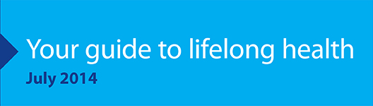 Your guide to lifelong health -July 2014